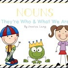 Noun- They&#039;re Who and What We Are