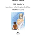 Novel Ideas - Rick Riordan's Percy J & the Oly. Titan's Curse