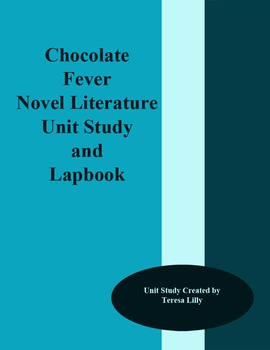 Novel Literature Unit Study and Lapbook: Chocolate Fever