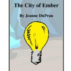 Novel Study, The City of Ember (by Jeanne DuPrau) Study Guide