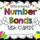 Number Bonds [Differentiated Math Task Cards CCSS Aligned]