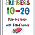 Numbers 10 - 20 Coloring Book with Ten-Frames