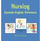 Nursing Spanish-English Reference