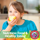 Nutrition: Food &amp; Healthy Eating