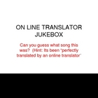 ON LINE TRANSLATOR JUKEBOX GAME