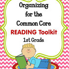ORGANIZING for the COMMON CORE {1st Grade READING Teachers