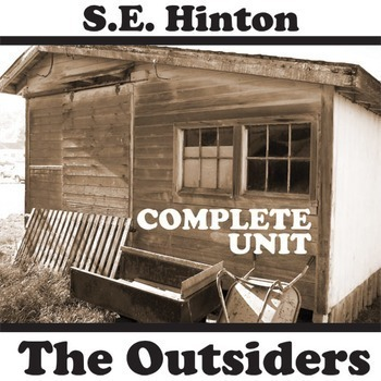 OUTSIDERS Unit Teaching Package (by S.E. Hinton)