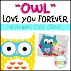 """OWL"" Love You Forever! Mother's Day Craftivity"