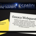 Oaxaca Web Quest