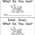 Ocean Emergent Reader Kindergarten Diver, Diver, What Do You See?