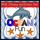 Ocean Fun MEGA Unit! Math, Literacy, and Science Thematic