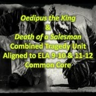 Oedipus the King &amp; Death of a Salesman Tragedy Unit (27 Da