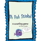 Oh Fish Sticks!  A counting game to review numbers 1-10