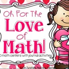 Oh For The Love of Math!  10 Math Centers with Journal Activities