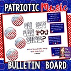 Oh Say Can You Sing Patriotic Songs Bulletin Board Kit