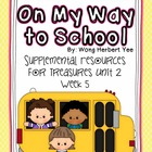 On My Way To School-Supplemental Resources for Treasures F