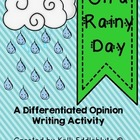On a Rainy Day {A Differentiated Opinion Writing Activity}