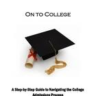 On to College: A Guide to College Admission (including wor