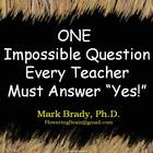 "One Impossible Question Every Teacher Must Answer ""Yes"""