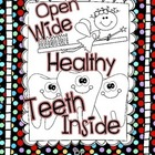 Open Wide...Healthy Teeth Inside
