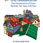 Oral Communication Plus Pronunciation of Prose Episode Two
