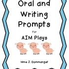 Oral and Writing Prompts for AIM Plays