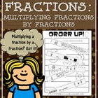 Order Up! Fractions: Multiplying Fractions by Fractions