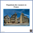 Organisons des vacances en France – Internet Activity/project