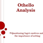 Othello - analysis of Iago's motives and setting notes