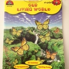 Our Living World - 20 Activities, Transparencies and Teach