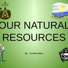 Our Renewable and Nonrenewable Natural Resources