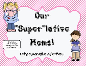 "Our ""Super""lative Moms"