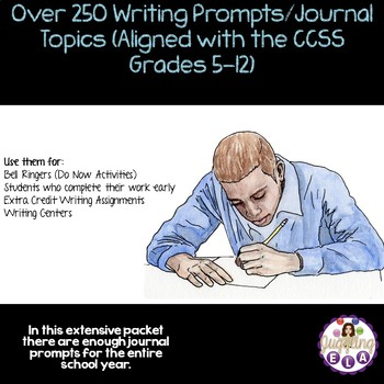 Over 250 Writing Prompts/Journal Topics (aligned with the CCSS)