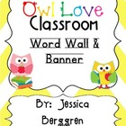 Owl Love Classroom Word Wall & Banner