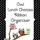 Owl Lunch Choice Ribbon Organizer BLACK AND WHITE