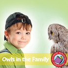Owls In The Family Gr. 4-7
