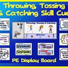PE Display Board and Skill Cues: Throwing and Catching