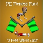 "PE Fitness Fun! - ""3 Free Warm Ups"""