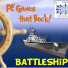 PE Games that Rock! - &quot;BattleShip&quot;