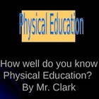 "PE ""How well do you know Physical Education"" PowerPoint"
