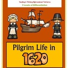 PILGRIM LIFE in 1620&#039;s - Informational Reading &amp; Writing A