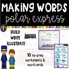 POLAR EXPRESS Making Words Center Reading, Writing, Buildi