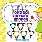 POLKA DOT PENNANT BANNER EDITABLE