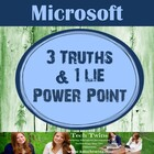 POWERPOINT 3 Truths & 1 Lie Power Point Project