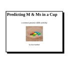 PREDICTING M & Ms IN A CUP ACTIVITY