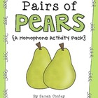 Pairs of Pears:  A Homophone Activity Pack