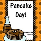 Pancake Day! Activities for the Common Core