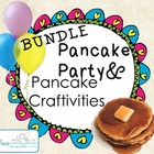 Pancake Party & Craftivity BUNDLE: Math, Cooking, Logic, &