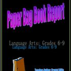 Paper Bag Book Report and Rubric: Language Arts Grades 6-9