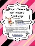 Paper Choices for Writing Workshop and Writing Center